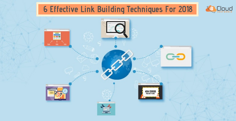 6 Effective Link Building Techniques In 2018