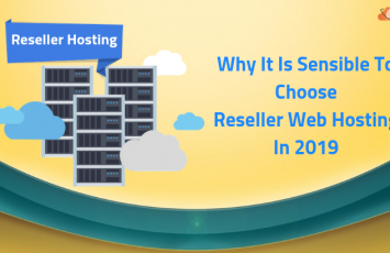 Why It Is Sensible To Choose Reseller Web Hosting In 2019