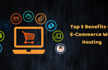 Top 5 Benefits of E-Commerce Web Hosting