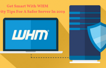 Get Smart With WHM Security Tips for a Safer Server in 2019