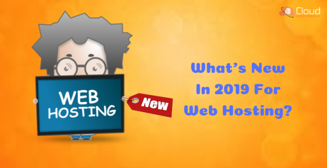 What's new in 2019 for Web Hosing_