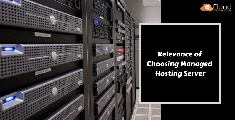 Relevance of Choosing managed hosting server