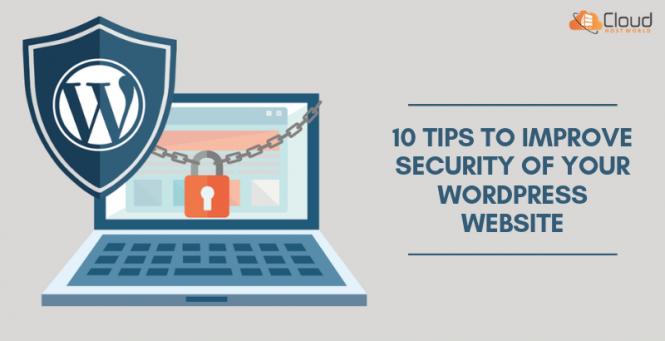 10 Tips to Improve Security of Your WordPress Website
