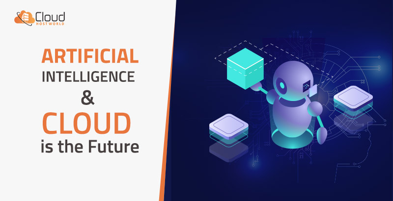 artificial intelligence and cloud hosting is the future