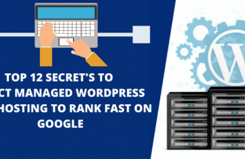 Top 12 Secret's to Select Managed WordPress Web Hosting to Rank Fast on Google