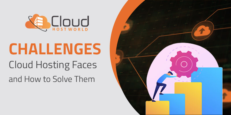 challenges cloud hosting faces and how to solve them