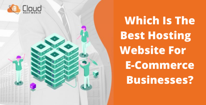 Which is the Best Hosting Website for e-Commerce Businesses